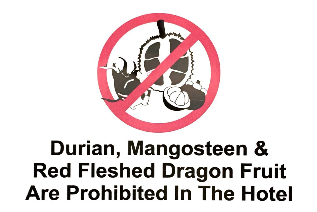 No Durian, Mangosteen or Dragon Fruit - a common sign in Malaysian hotels